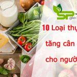 Các thực phẩm giúp tăng cân nhanh cho người gầy
