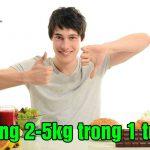 Cách tăng 2-5 kg trong 1 tuần